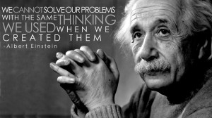 Albert Einstein Quote 300x168 Own it, Change it, and Embrace it – Your Spiritual Guide to Problem Solving